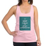 Keep Calm and Stay Underwater Racerback Tank Top