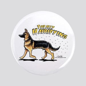 "German Shepherd Hairifying 3.5"" Button"
