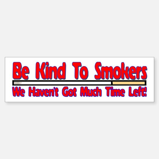 Be Kind To Smokers Bumper Bumper Bumper Sticker