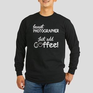 Instant Photographer, Add Coffee Long Sleeve Dark