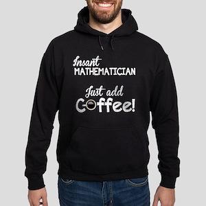 Instant Mathematician, Funny, Hoodie (dark)