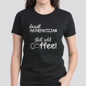 Instant Mathematician, Funny, Women's Dark T-Shirt