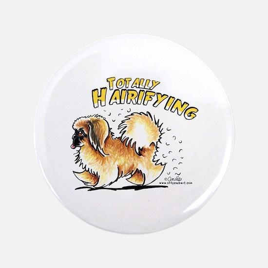 "Pekingese Hairifying 3.5"" Button"
