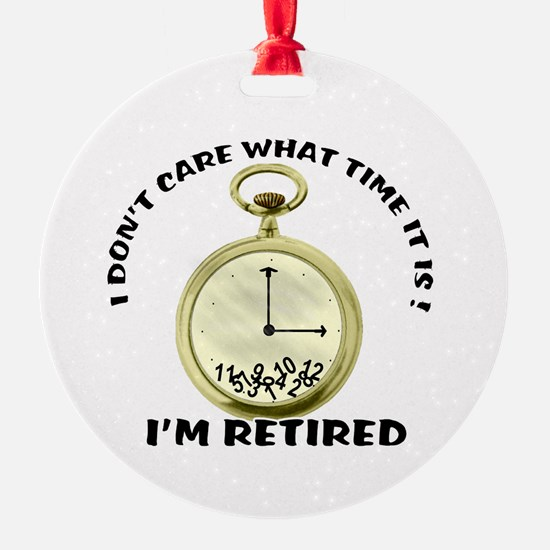 I'm Retired Round Ornament