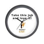 Wall Clock: Insurance is fun! Take this job and