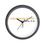 Wall Clock: Insurance is fun! No really, it is.