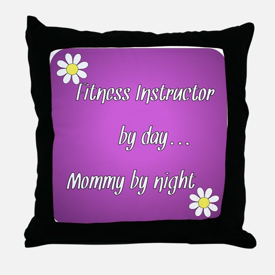 Fitness Instructor by day Mommy by night Throw Pil
