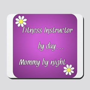 Fitness Instructor by day Mommy by night Mousepad