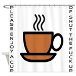 Enjoy a Cup of... Shower Curtain