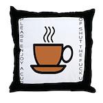 Enjoy a Cup of... Throw Pillow