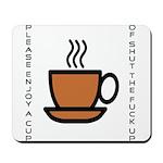 Enjoy a Cup of... Mousepad