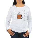 Enjoy a Cup of... Women's Long Sleeve T-Shirt