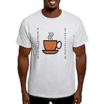 Enjoy a Cup of... Light T-Shirt