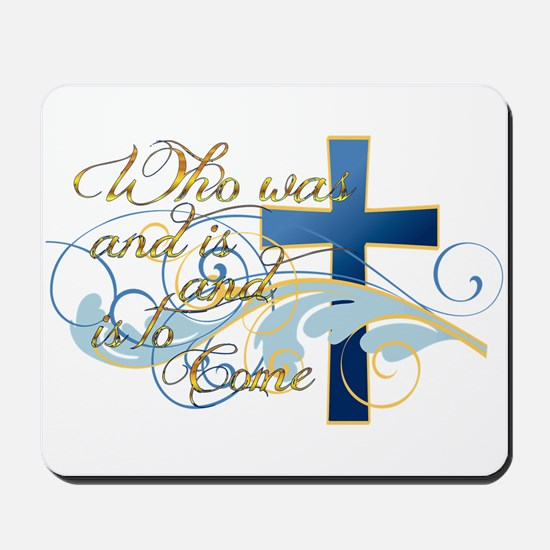 Who was and is and is to come Mousepad