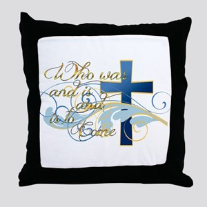 Who was and is and is to come Throw Pillow