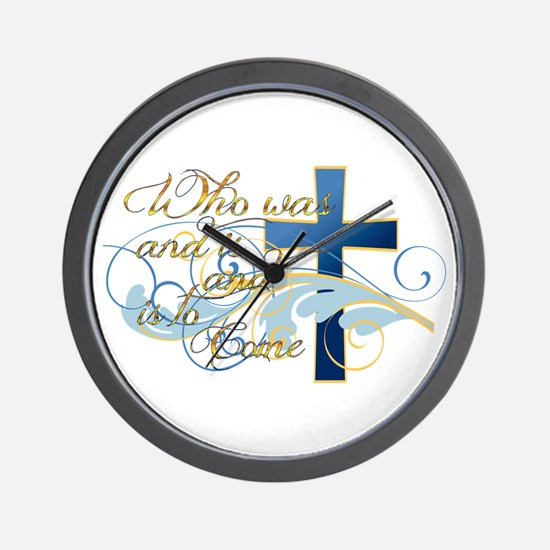 Who was and is and is to come Wall Clock