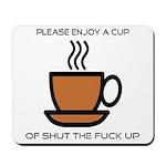 Enjoy a cup... Mousepad