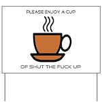 Enjoy a cup... Yard Sign