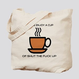 Enjoy a cup... Tote Bag