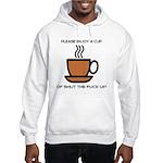 Enjoy a cup... Hooded Sweatshirt
