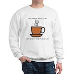 Enjoy a cup... Sweatshirt
