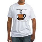 Enjoy a cup... Fitted T-Shirt