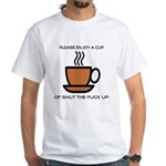 Enjoy a cup... White T-Shirt