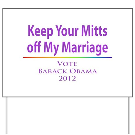 Keep Your Mitts off My Marriage Yard Sign