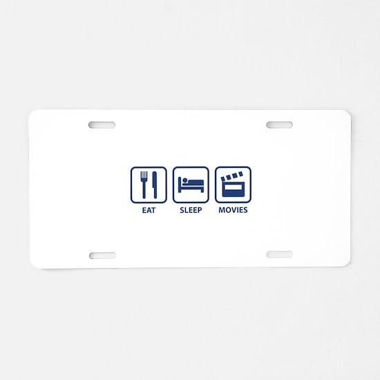 Eat Sleep Movies Aluminum License Plate