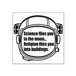 """Science flies you to the moon Square Sticker 3"""" x"""