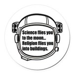 Science flies you to the moon Round Car Magnet
