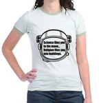 Science flies you to the moon Jr. Ringer T-Shirt