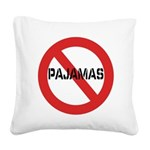 No Pajamas Square Canvas Pillow