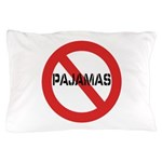 No Pajamas Pillow Case