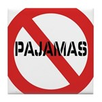 No Pajamas Tile Coaster