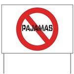 No Pajamas Yard Sign