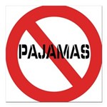 No Pajamas Square Car Magnet 3