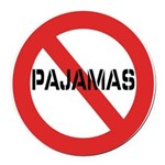 No Pajamas Round Car Magnet