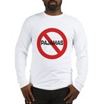 No Pajamas Long Sleeve T-Shirt