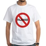 No Pajamas White T-Shirt
