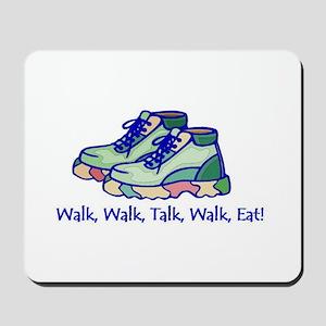 Walk, Talk, Eat Mousepad