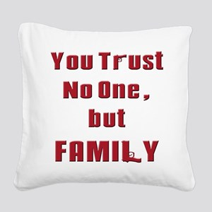 Trust no one but family(white) Square Canvas P