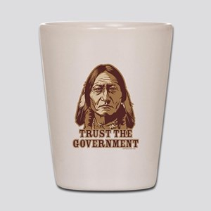 Trust Government Sitting Bull Shot Glass