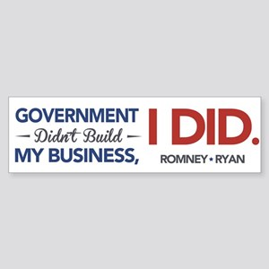 Government Didn't Build My Business, I DID Sticker