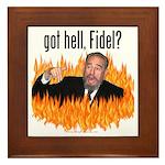Got hell, Fidel? Framed Tile