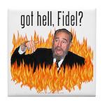 Got hell, Fidel? Tile Coaster