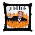 Got hell, Fidel? Throw Pillow