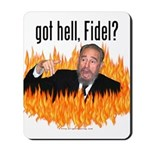 Got hell, Fidel? Mousepad