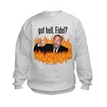 Got hell, Fidel? Kids Sweatshirt