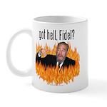 Got hell, Fidel? Mug